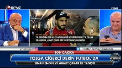 Tolga Ciğerci Derin Futbol'a konuştu