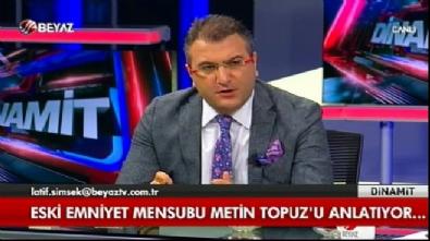 Eski emniyet mensubu Metin Topuz'u anlattı