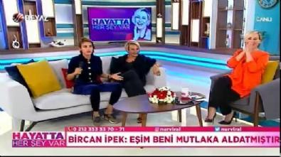 Bircan İpek: Eşim beni aldatıyor